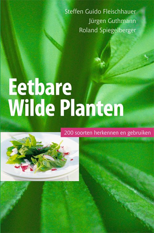 Eetbare wilde planten, 200 soorten herkennen en gebruiken