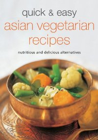 Quick & Easy asian vegetarian recipes