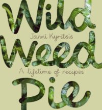 Wild Weed Pie. a life time of recipes