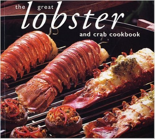 The Great Lobster and crab cookbook