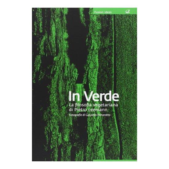 In Verde. La filosofia vegetariana di Pietro Leemann