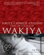 Haute Chinese Cuisine from the Kitchen of Wakiya