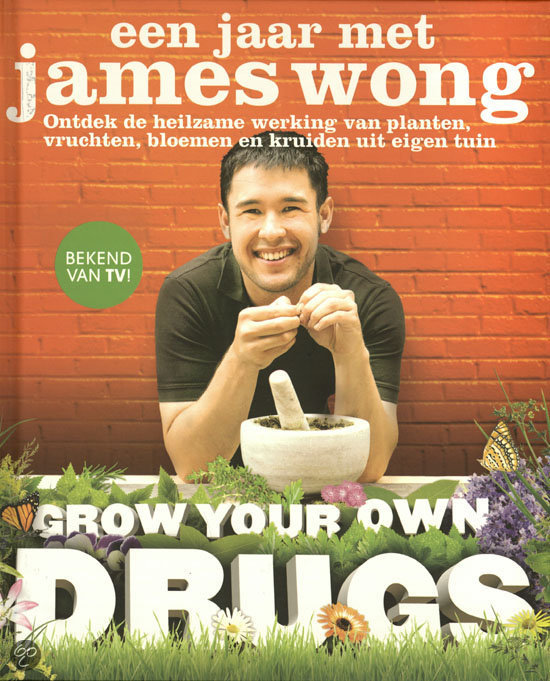 Een jaar met James Wong Grow your own drugs