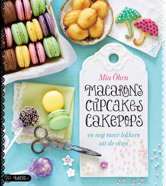 Macaroons, Cupcakes, cakepops