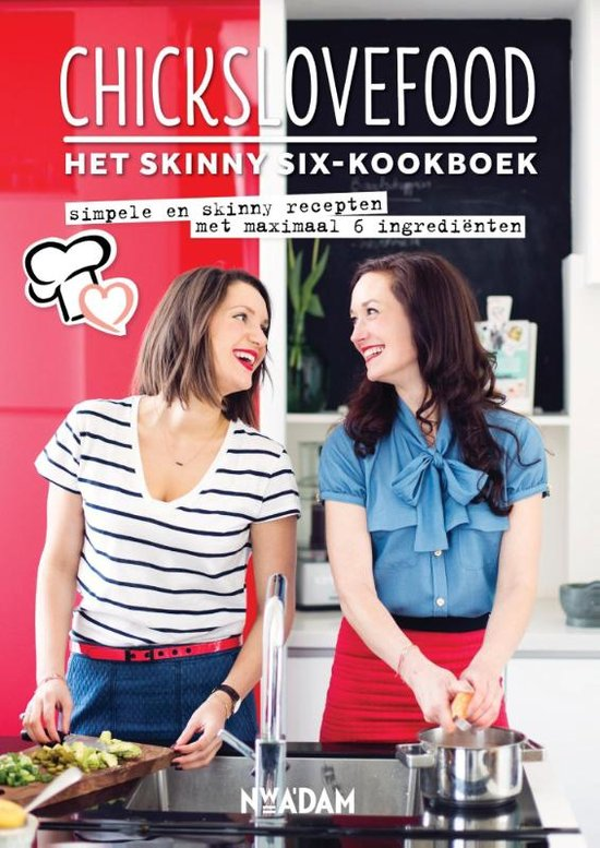 Chickslovefood: het skinny six-kookboek