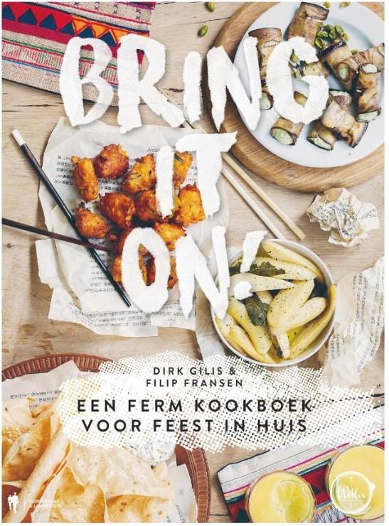 Bring it on! Een ferm kookboek voor feest in huis