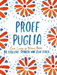 Proef Puglia: De eerlijke smaken van Zuid-Italië