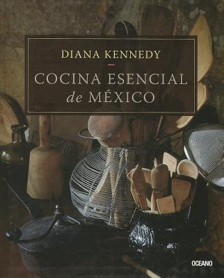 Cocina esencial de Mexico / The Essential Cuisines of Mexico