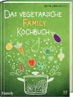 Das vegetarische FAMILY-Kochbuch