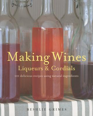 Making Wines, Liqueurs & Cordials