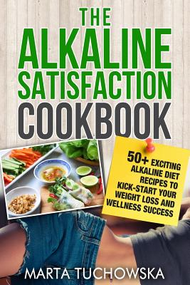 The Alkaline Satisfaction Cookbook