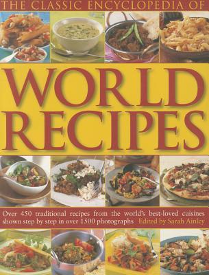 The Classic Encyclopedia of World Recipes