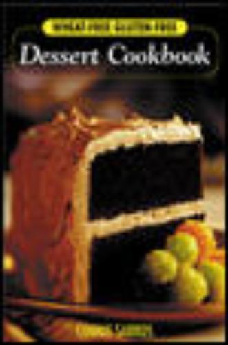 Wheat-Free, Gluten-Free Dessert Cookbook