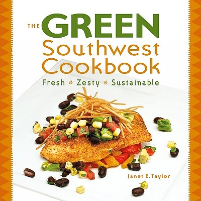 The Green Southwest Cookbook