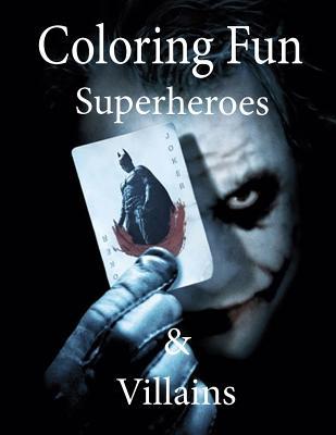 Superheroes and Villians Coloring Book