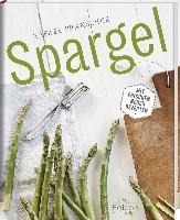 Spargel – Mit frischen neuen Rezepten