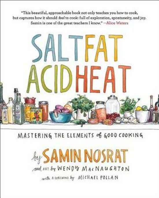 Salt, Fat,Acid, Heat.