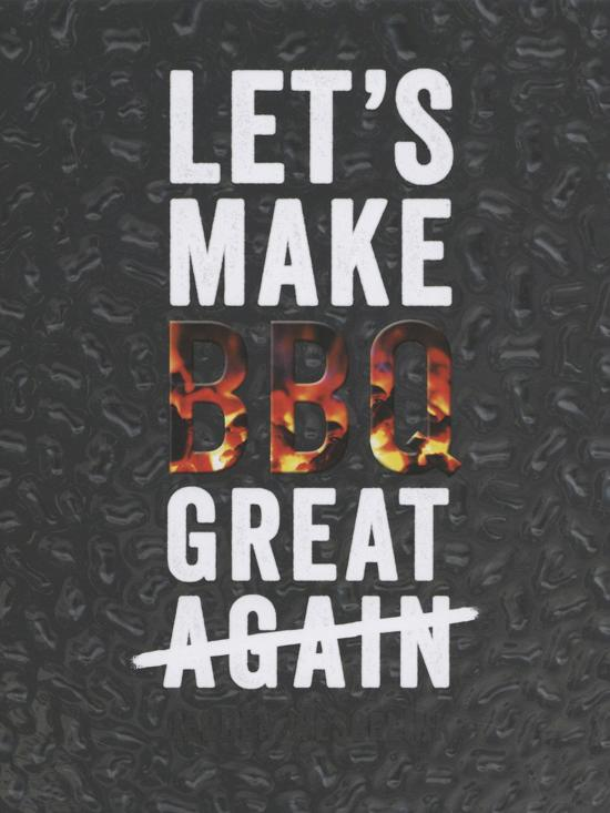 Let's Make BBQ Great Again