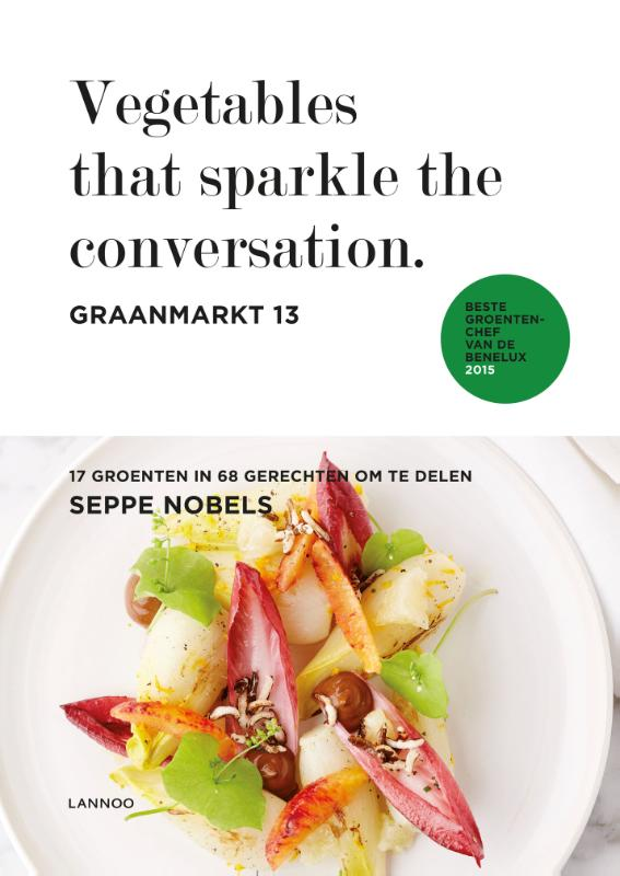 Graanmarkt 13: Vegetables that sparkle the conversation