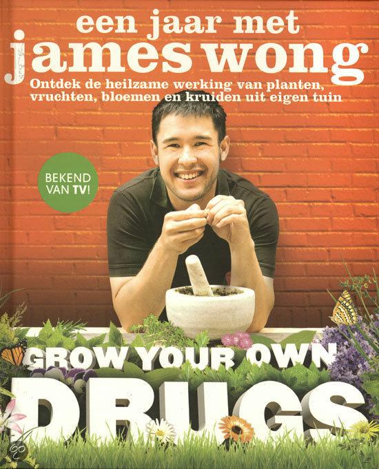 Een jaar met James Wong Grow your own drugs