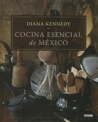 Cocina esencial de Mexico / The Essential Cuisines of Mexico