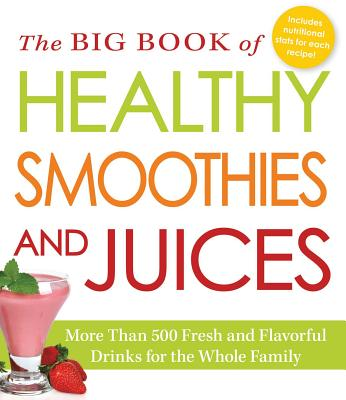 Big Book of Healthy Smoothies and Juices