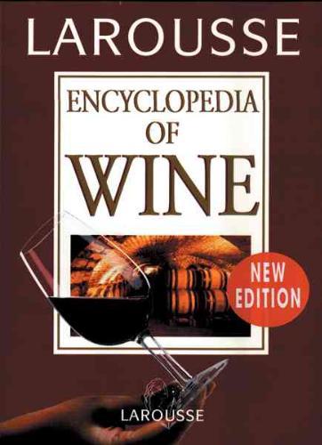 Larousse Encyclopedia of Wine