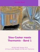 Slow-Cooker meets Thermomix – Band 1