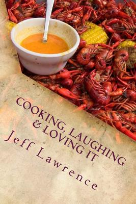 Cooking, Laughing & Loving It