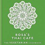 Rosa's Thai Cafe the Vegetarian Cookbook