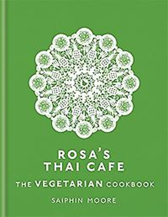 Rosa's Thai Cafe the Vegetarian Cookbook