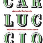 Carluccio, Mijn Beste Italiaanse Recepten