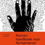 Noma's Handboek voor Fermenteren.