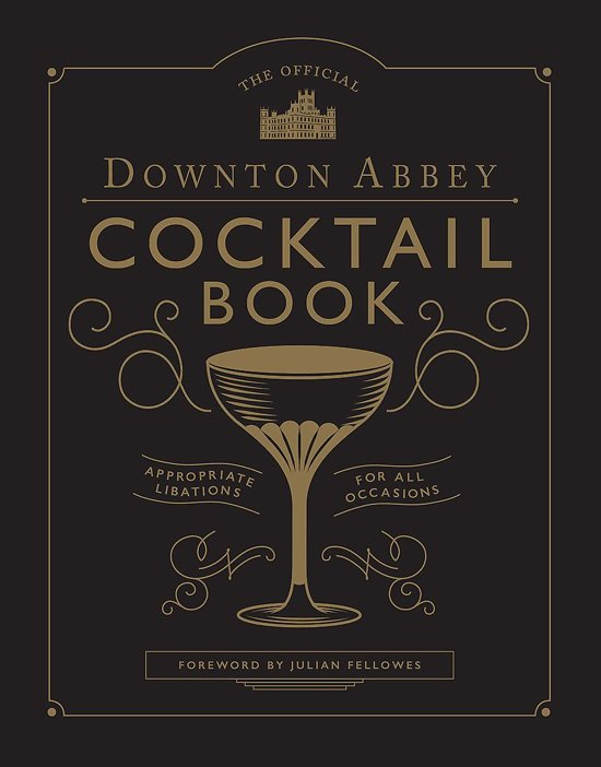 Official Downton Abbey Cocktail Book