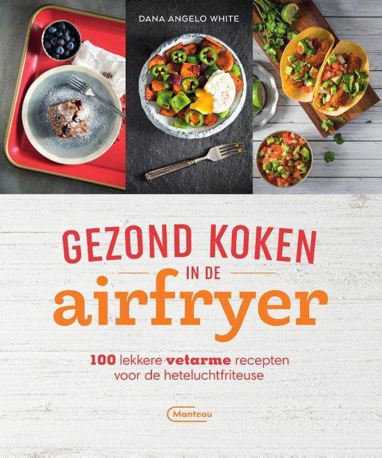 Gezond Koken In De Airfreyer