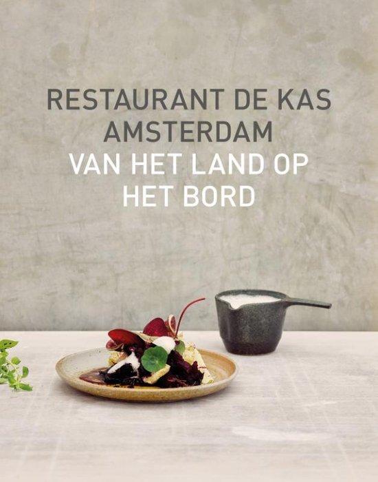 Van Het Land Op Het Bord Restaurant De Kas Amsterdam