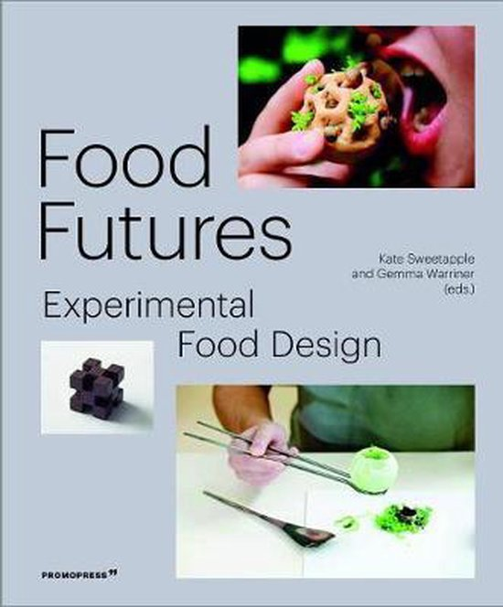 Food Futures:Experimental Food Design