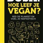 Bosh! Hoe Leef Je Vegan ?