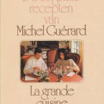 De originele recepten van Michel Guérard - La grande cuisine minceur