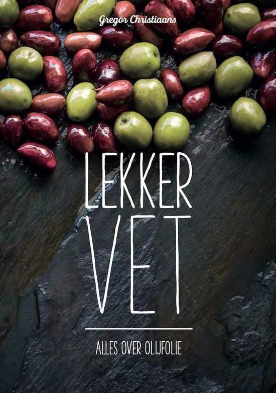 Lekker vet – alles over olijfolie – Uitgekookt