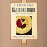 Larousse Gastronomique - Uitgekookt