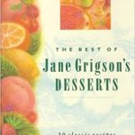 Best of Jane Grigsons Desserts: 50 Classic Recipes
