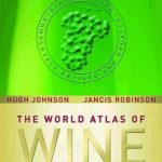 The World Atlas Of Wine, 6th edition