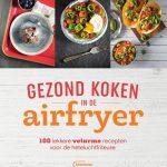 Gezond Koken met de Airfryer