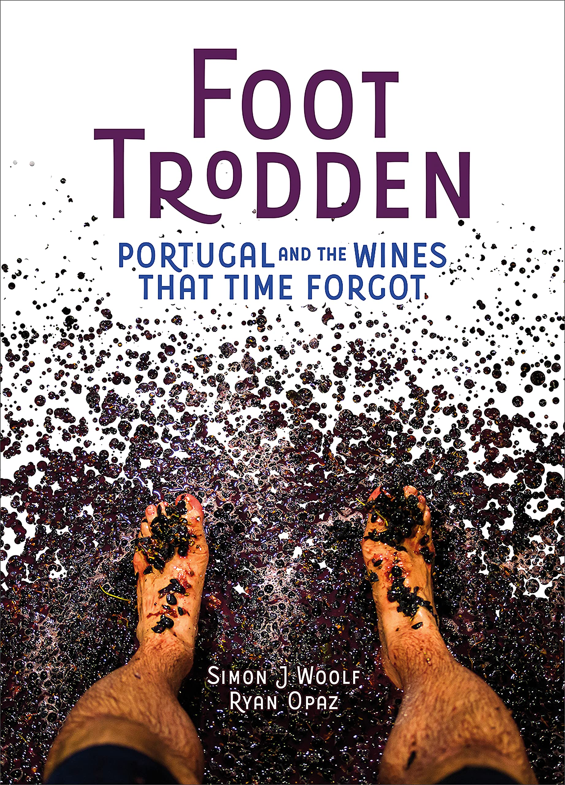 Foot Trodden, Portugal and the wines that time forgot